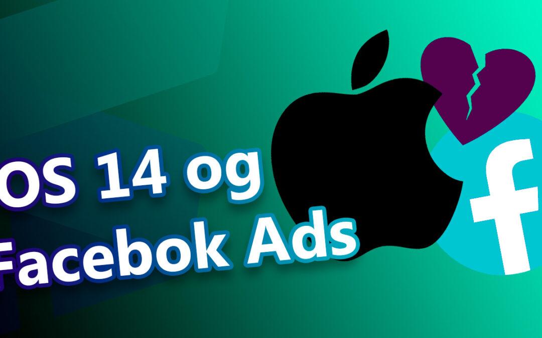 IOS 14-opdateringens effekt på sporing i Facebook og øvrige ads